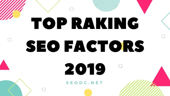 The Top Google Ranking Factors for 2019