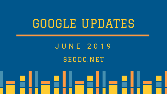 The Latest Google Updates That Were Rolled Out In June 2019