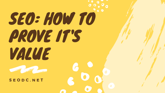 SEO: How to prove it's value