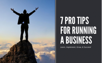 7 Pro Tips For Running A Business