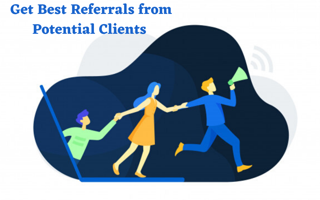 How to Ask for a Referral to a Potential Client?
