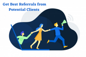 How to Ask for a Referral to Potential Clients?